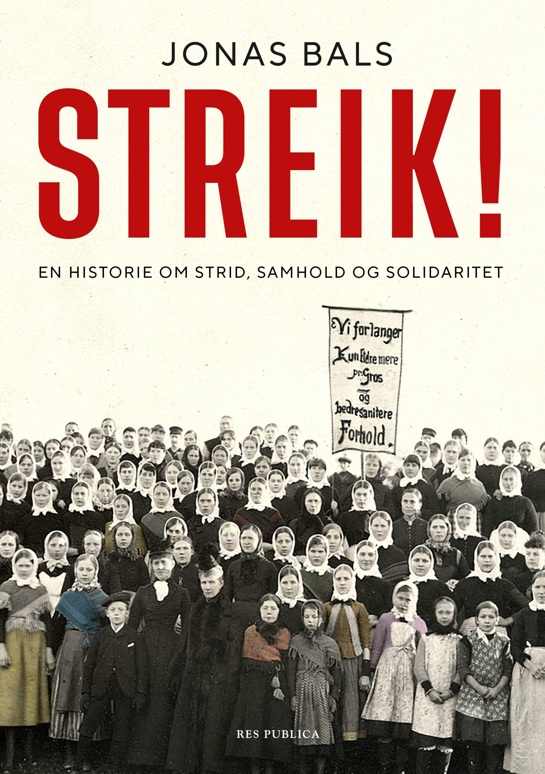 Jonas Bals: Streik! En historie om strid, samhold og solidaritet