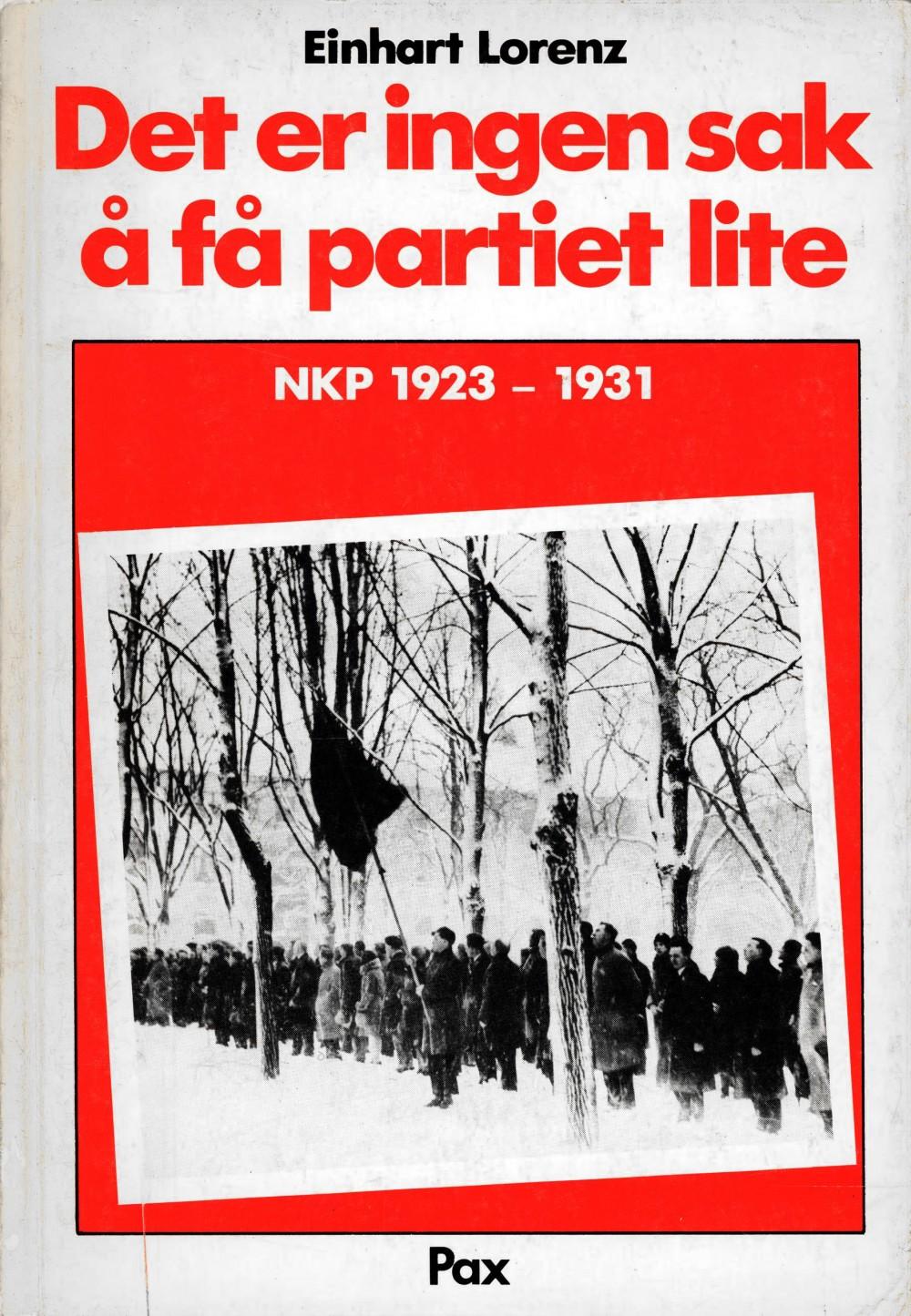 Einhart Lorenz: Det er ingen sak å få partiet lite - NKP 1923-1931