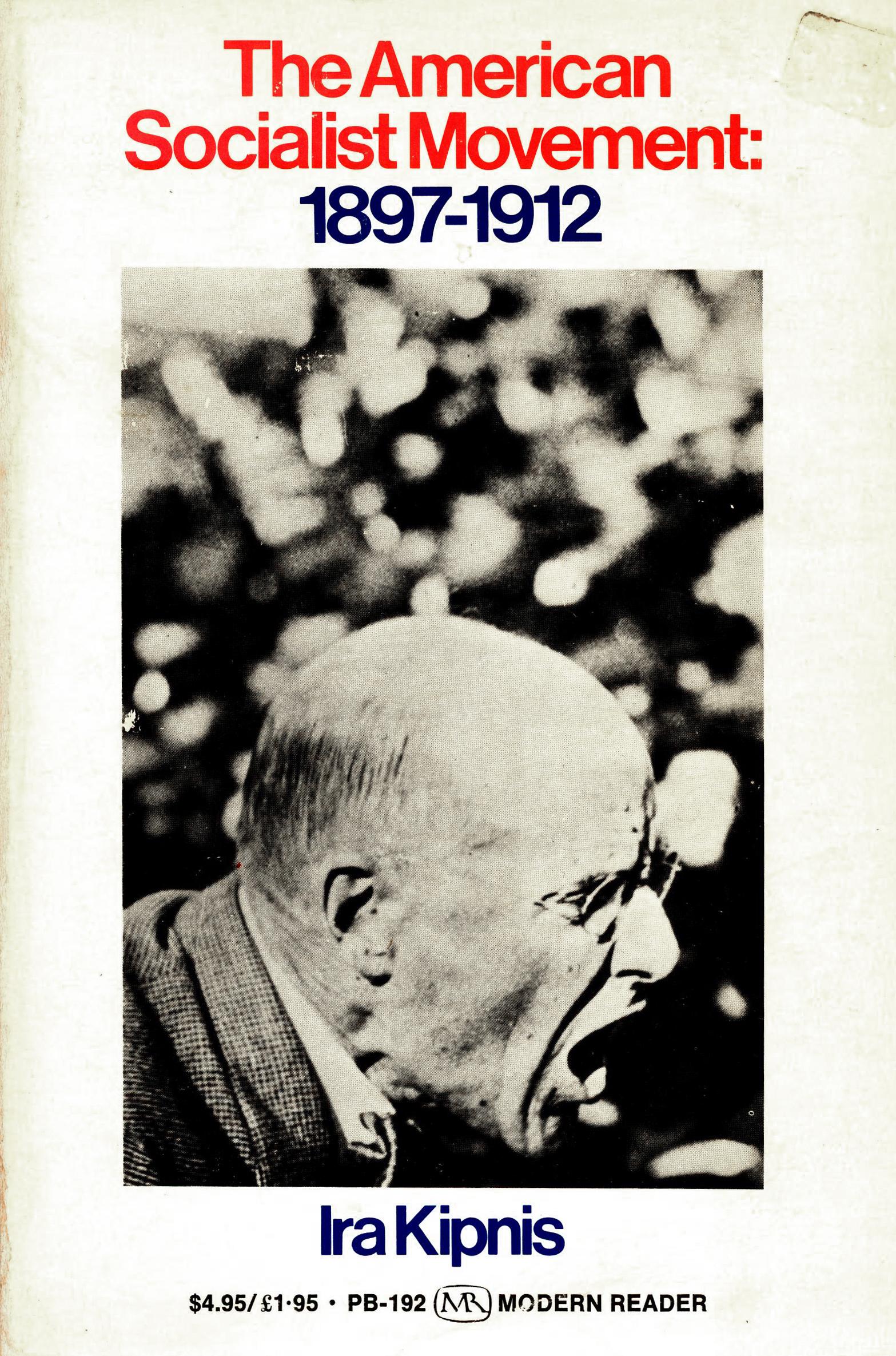 Ira Kipnis: The American Socialist Movement 1897-1912
