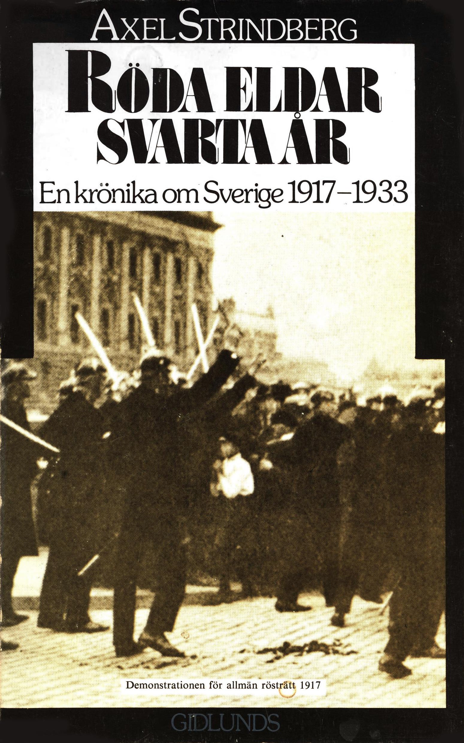 Axel Strindberg: Röda eldar, svarta år - En krönika om Sverige 1917-1933