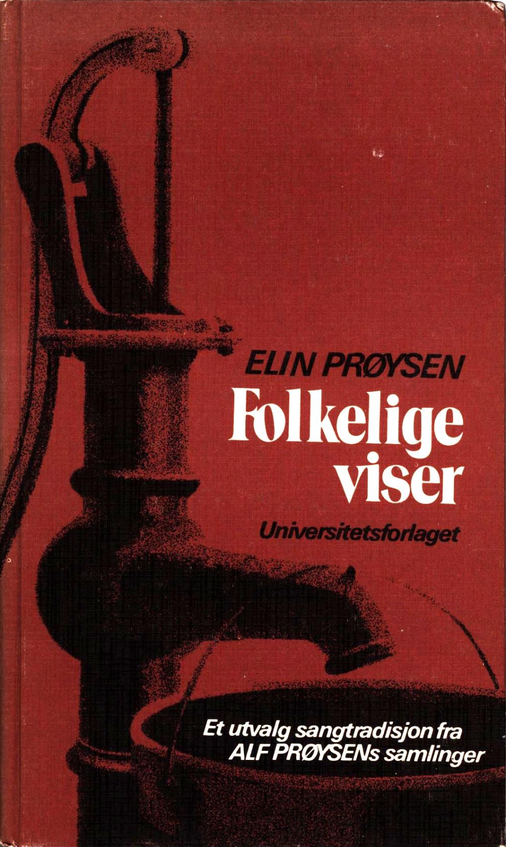 Elin Prøysen: Folkelige viser - Et utvalg folkelig sangtradisjon fra Alf Prøysens samlinger