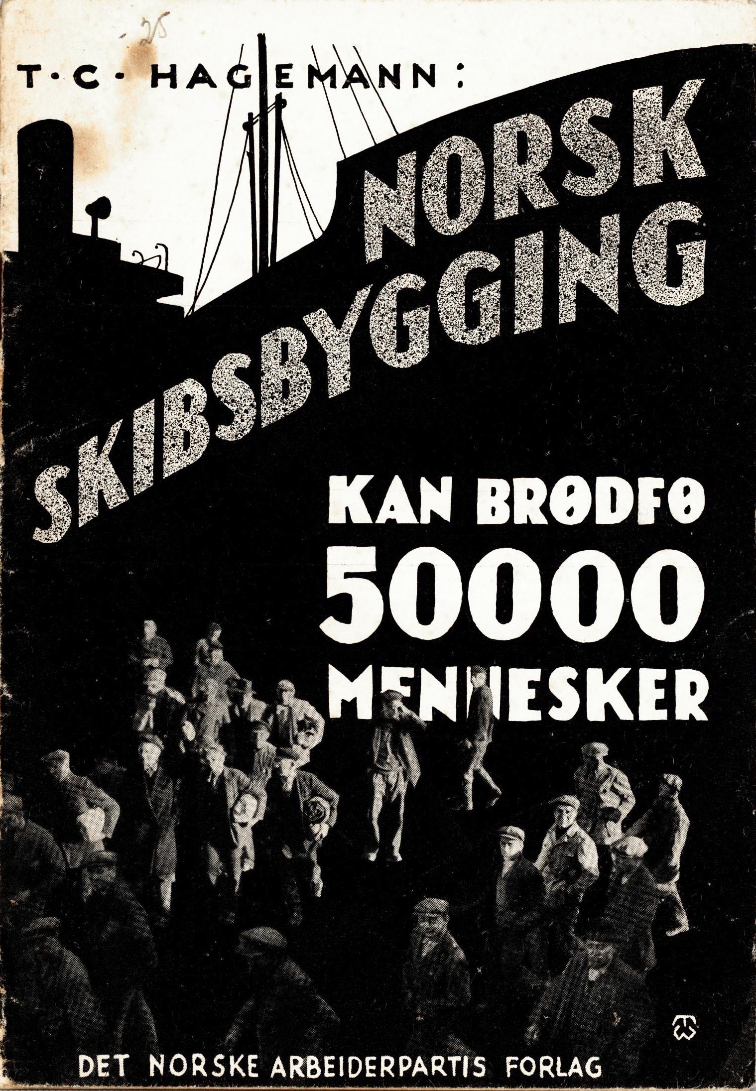 T. C. Hagemann: Norsk skibsbygging kan brødfø 50000 mennesker