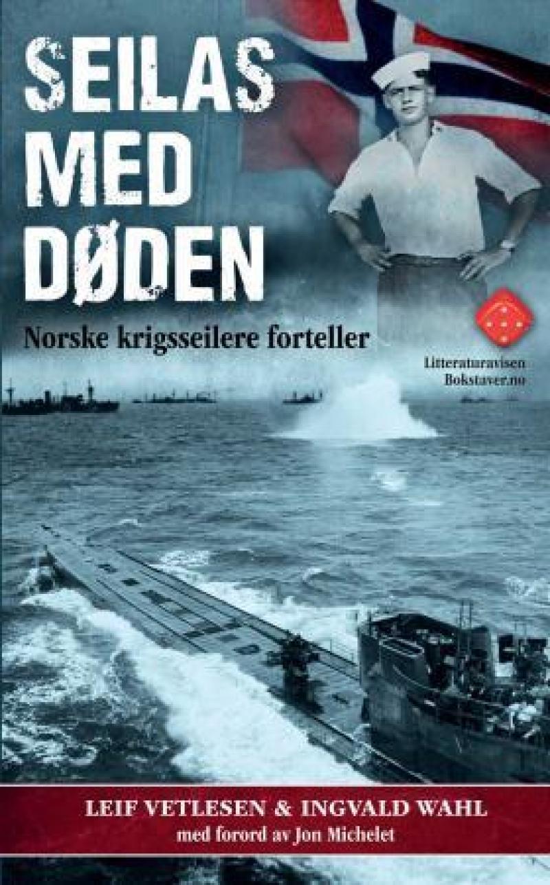 Leif Vetlesen, Ingvald Wahl: Seilas med døden - Norske krigsseilere forteller