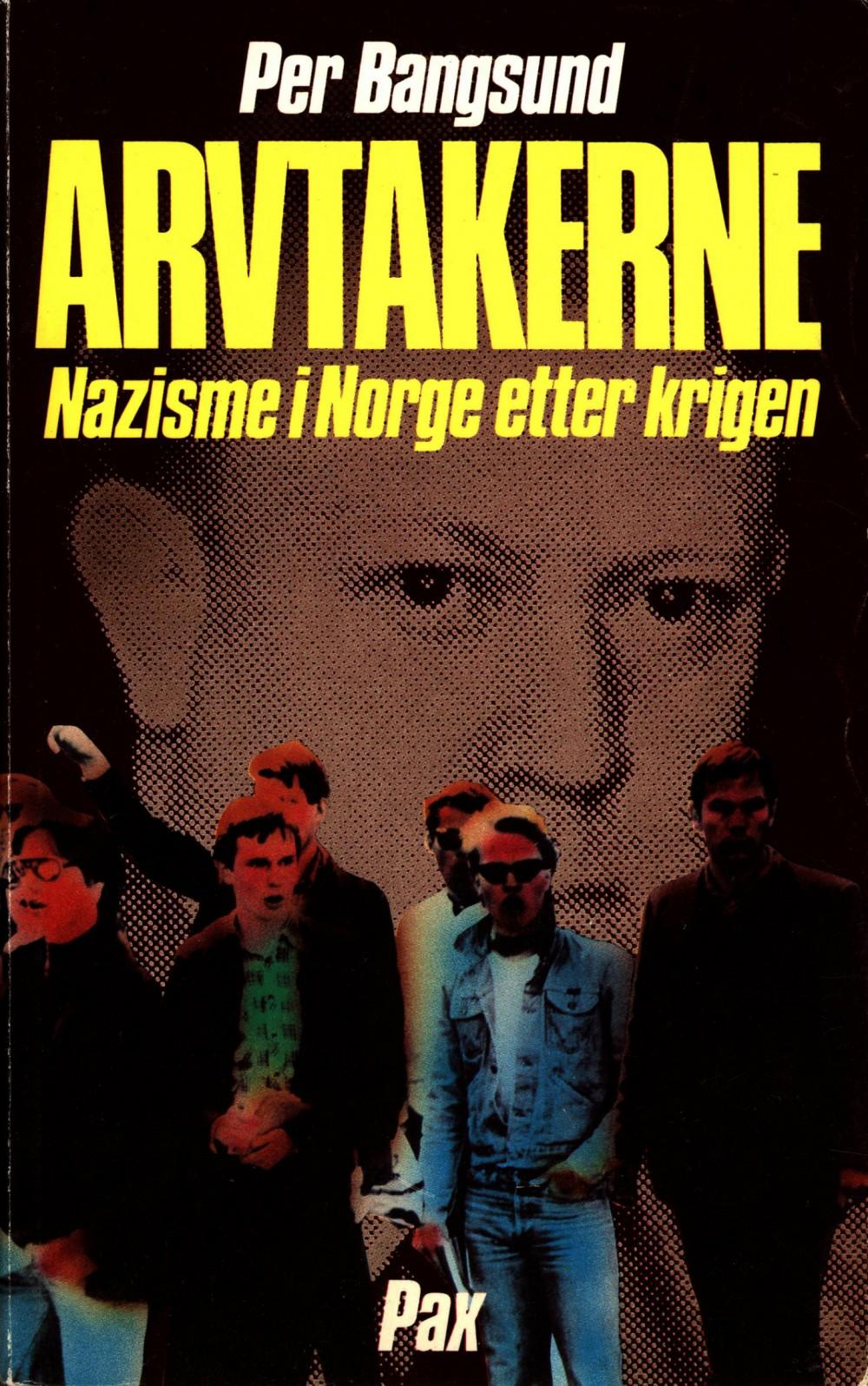 Per Bangsund: Arvtakerne - Nazisme i Norge etter krigen