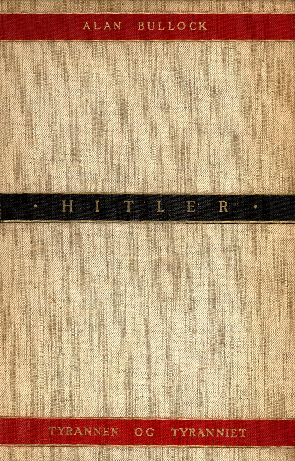 Alan Bullock: Hitler - Tyrannen og tyranniet