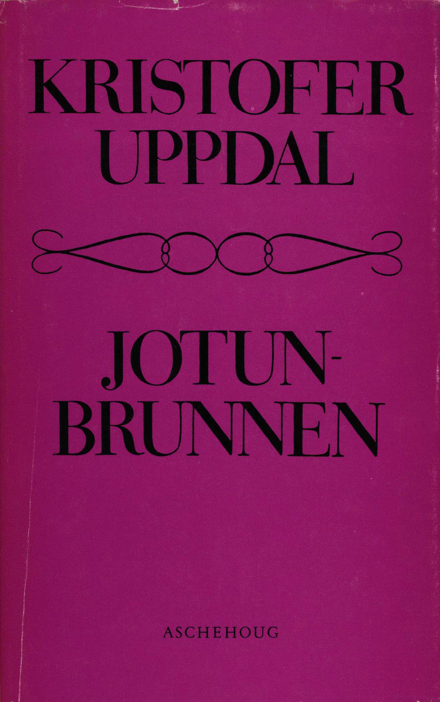 Kristofer Uppdal: Jotunbrunnen