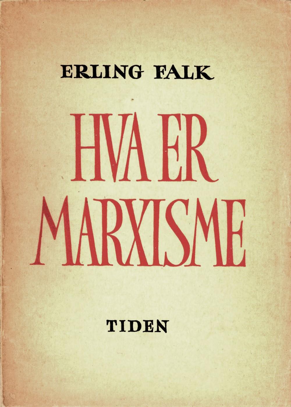 Erling Falk: Hva er marxisme