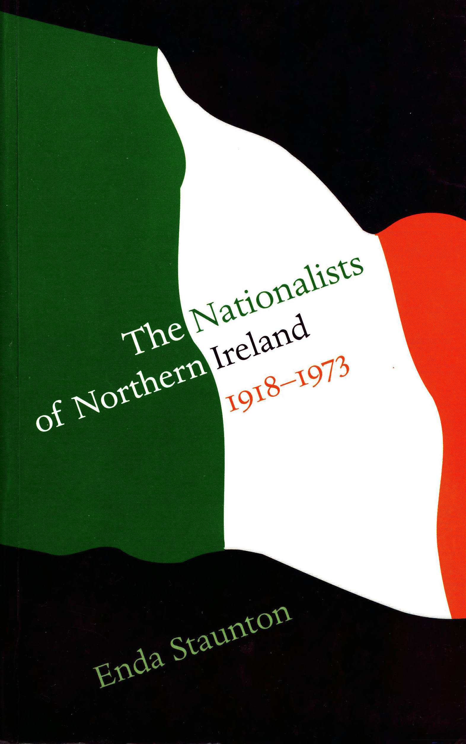 Enda Staunton: The Nationalists of Northern Ireland 1918-1973 (signert)