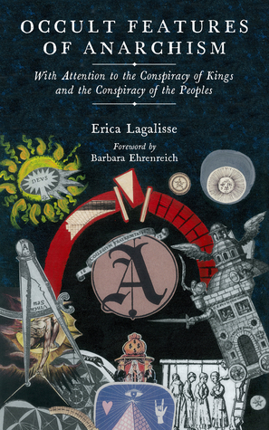 Erica Laglisse: Occult Features of Anarchism