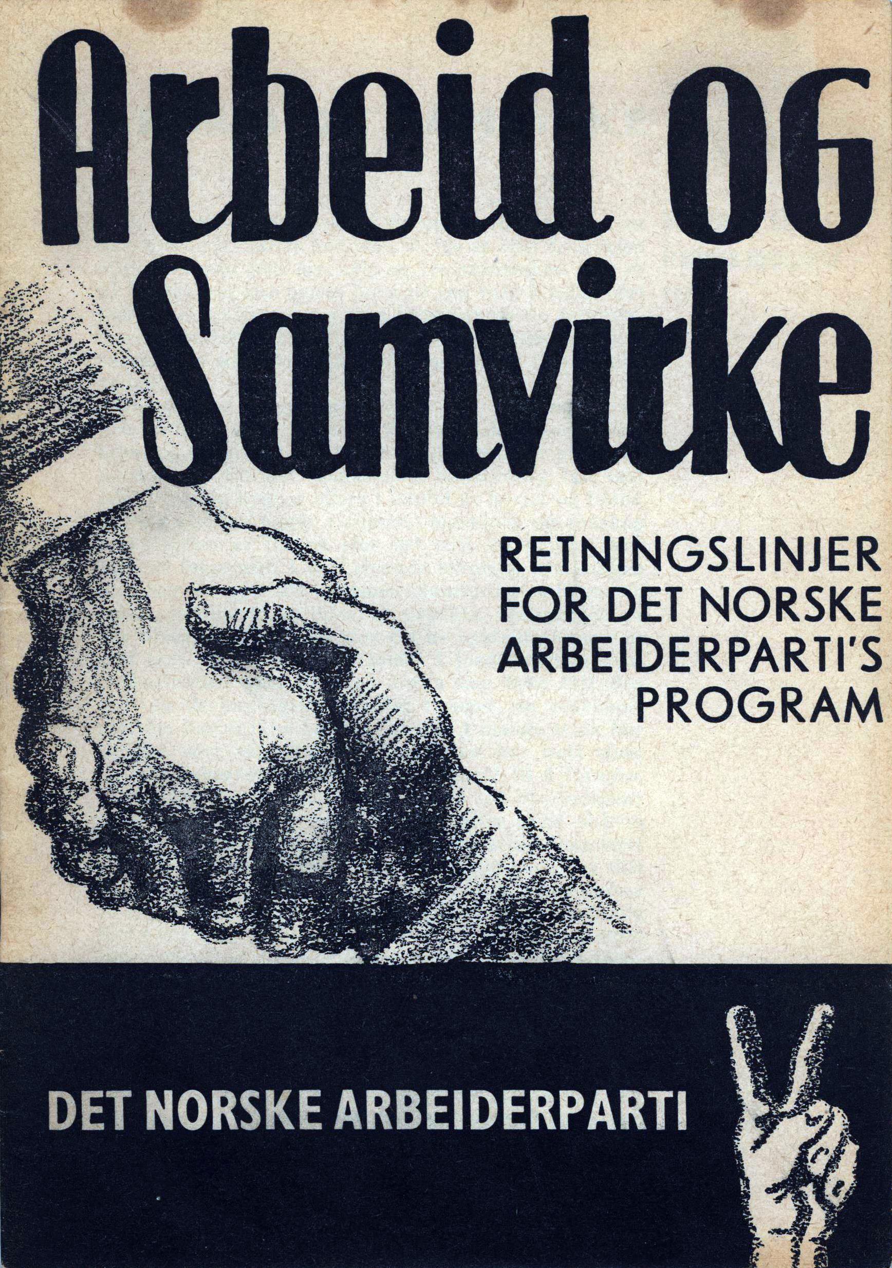 Arbeid og samvirke - Retningslinjer for Det norske Arbeiderpartis program