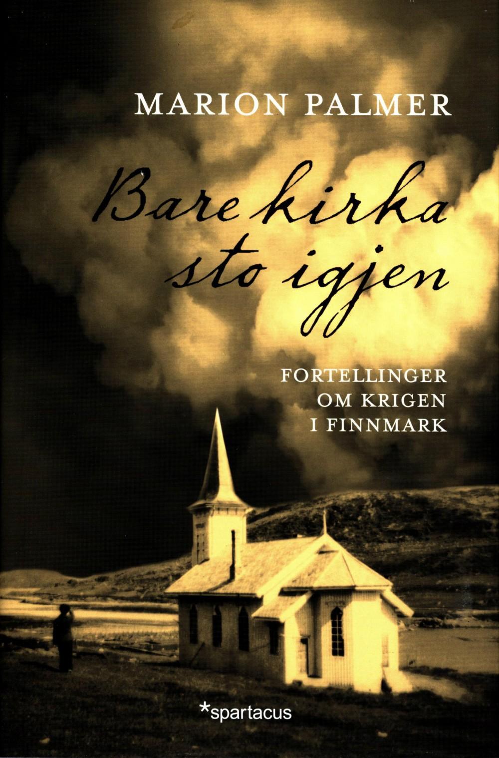 Marion Palmer: Bare kirka sto igjen - Fortellinger om krigen i Finnmark