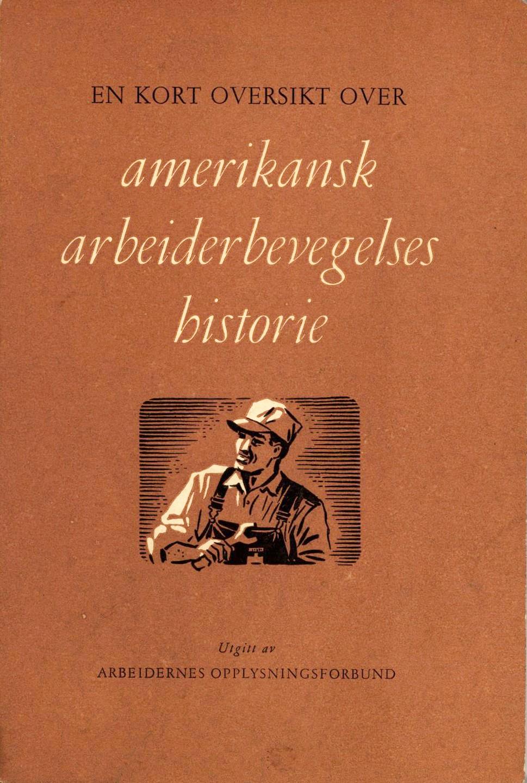 Anders Mørk: En kort oversikt over amerikansk arbeiderbevegelses historie