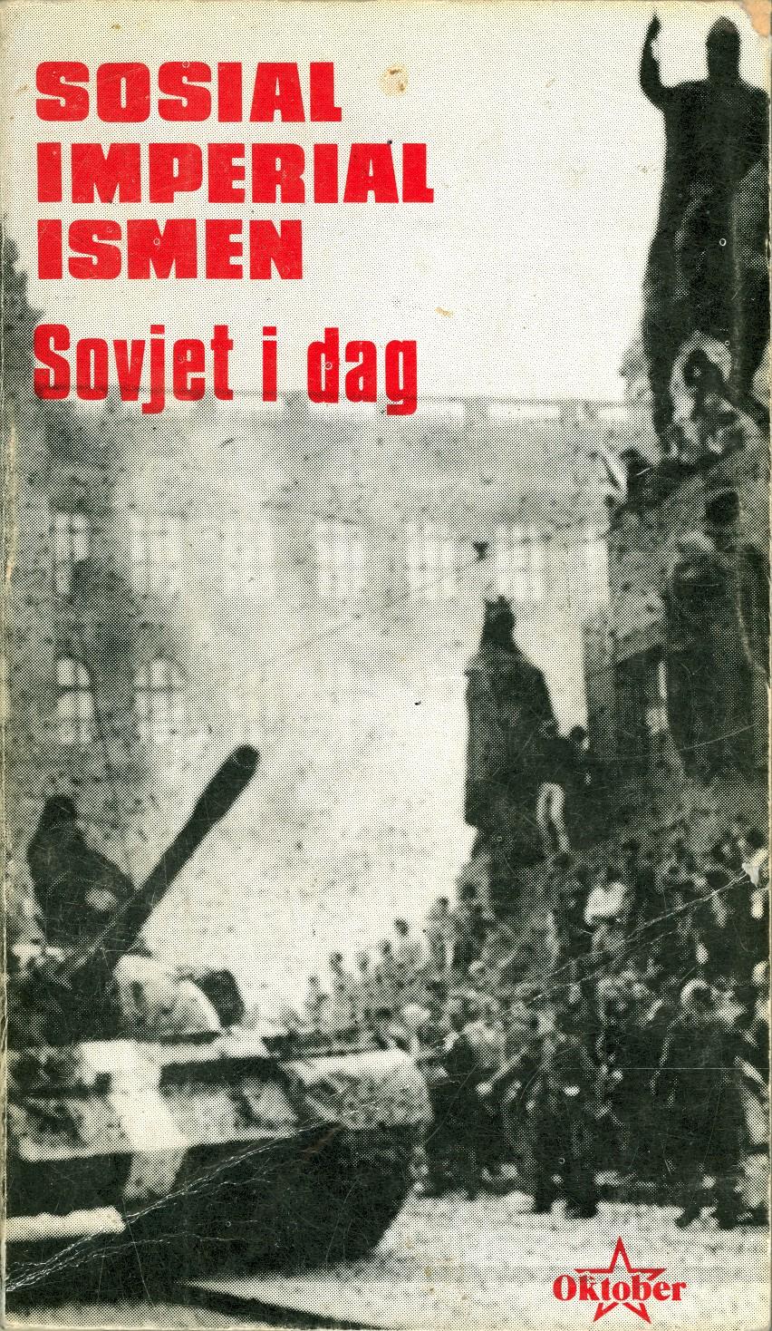 AKP (m-l): Sosialimperialismen - Sovjet i dag