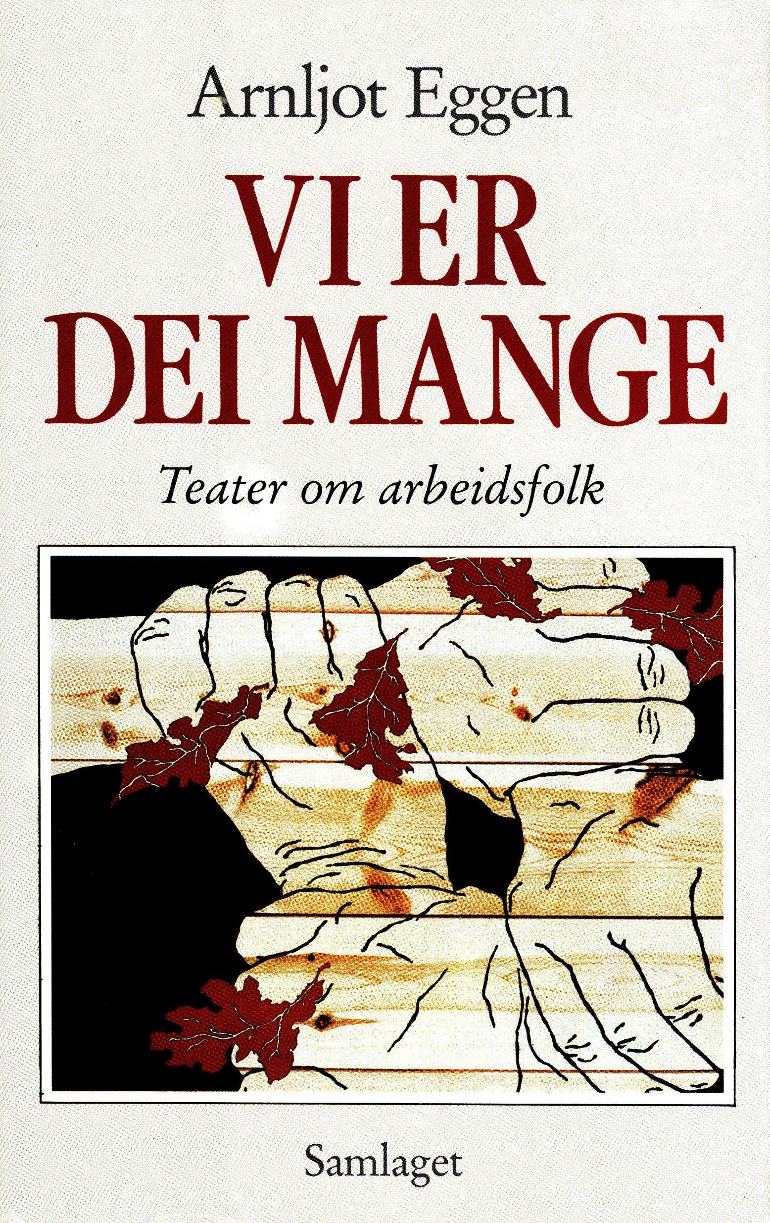 Arnljot Eggen: Vi er dei mange - Teater om arbeidsfolk