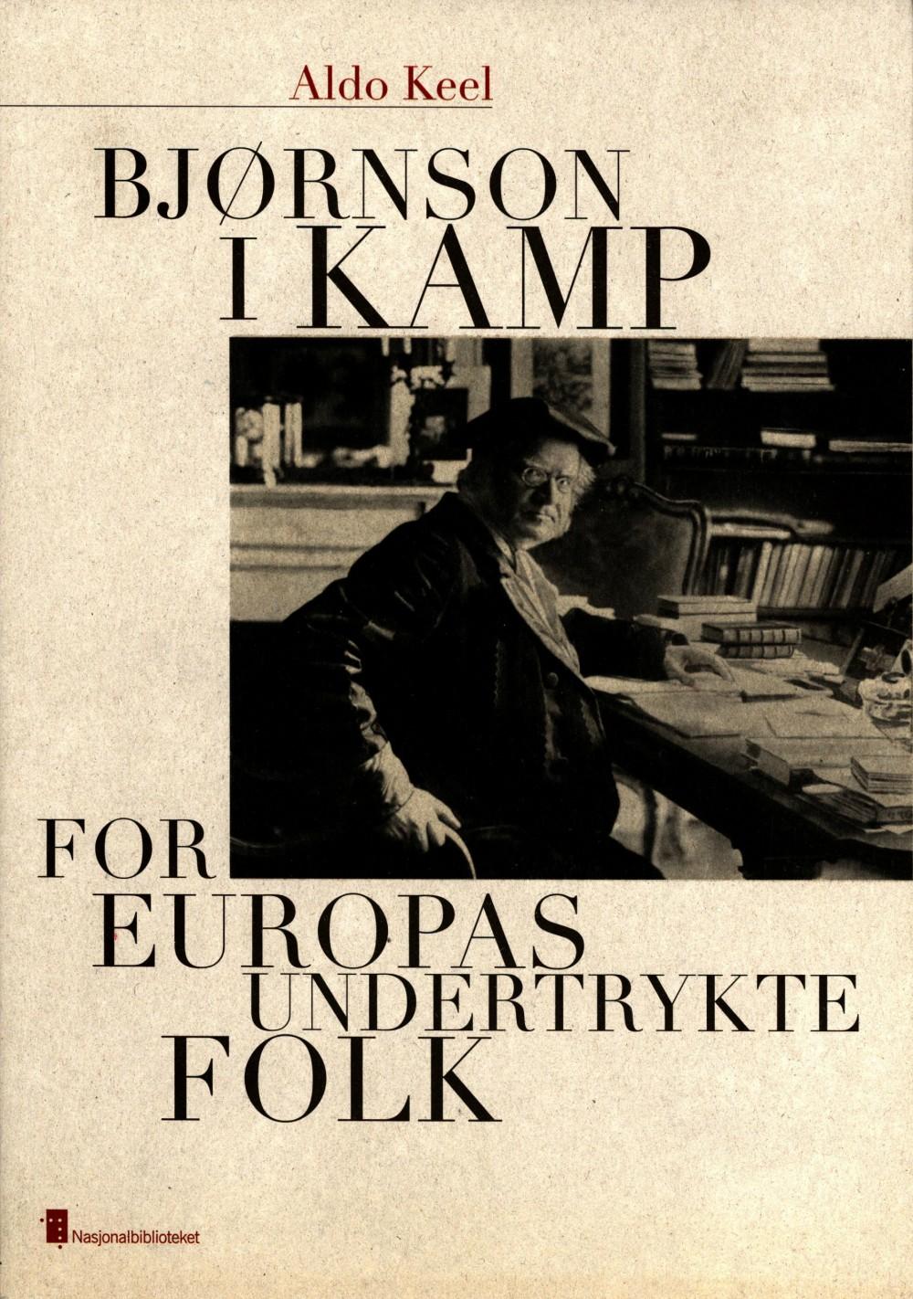Aldo Keel: Bjørnson i kamp for Europas undertrykte folk