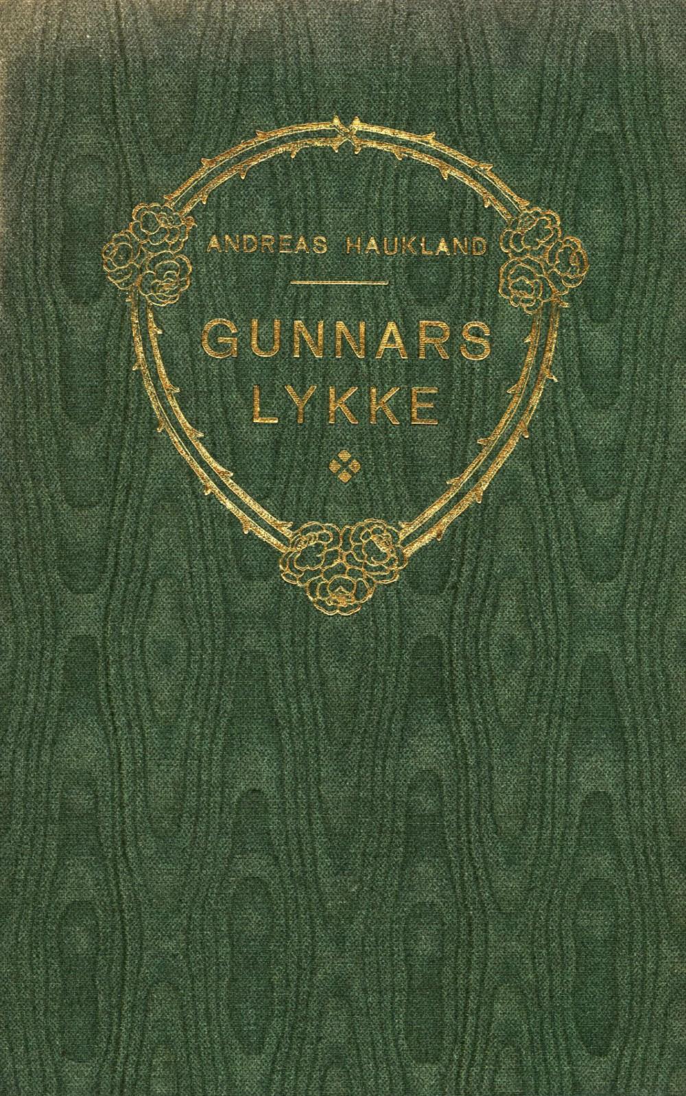 Andreas Haukland: Gunnars lykke - En fortælling