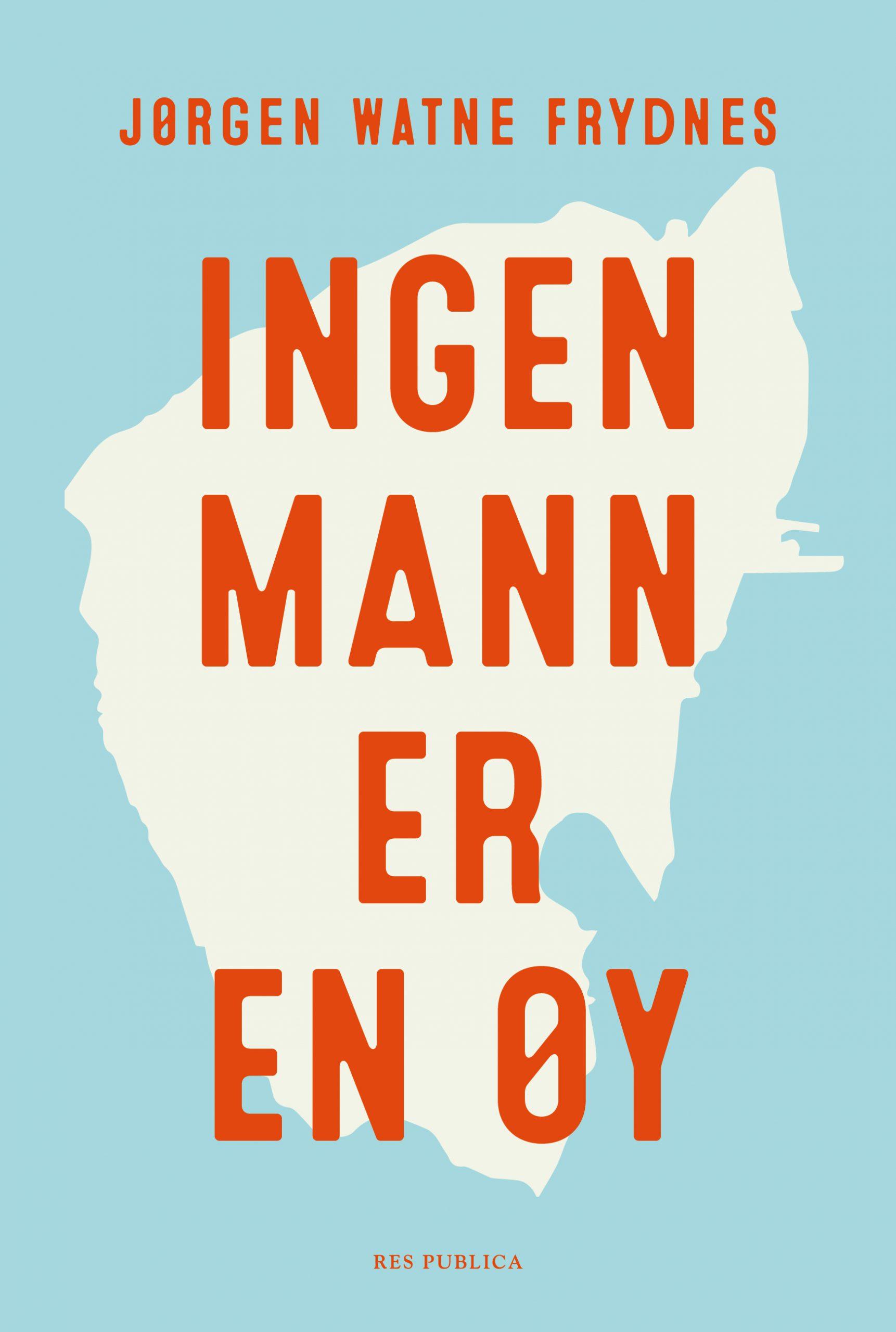 Jørgen Watne Frydnes: Ingen mann er en øy