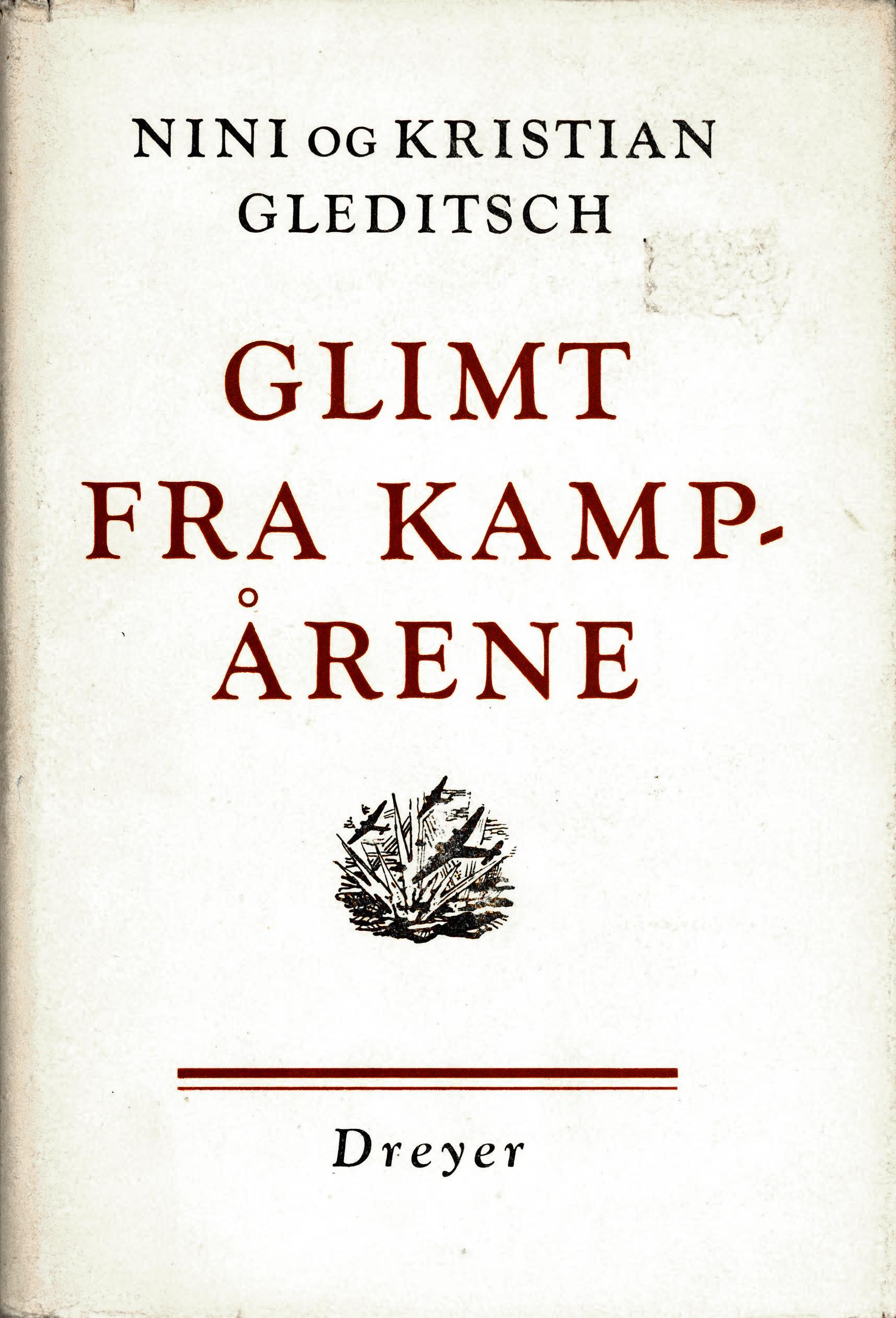 Nini og Kristian Gleditsch: Glimt fra kampårene