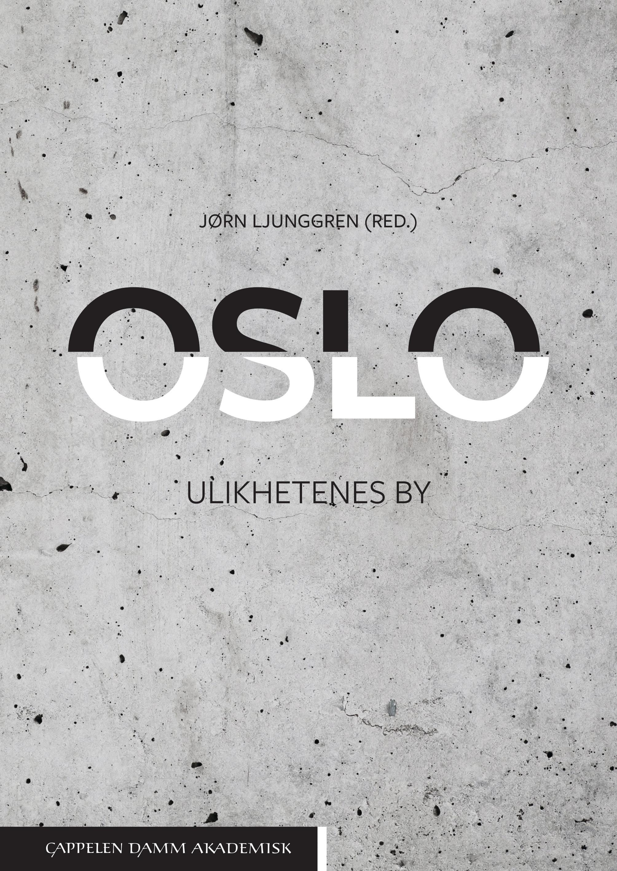 Jørn Ljunggren: Oslo - Ulikhetens by