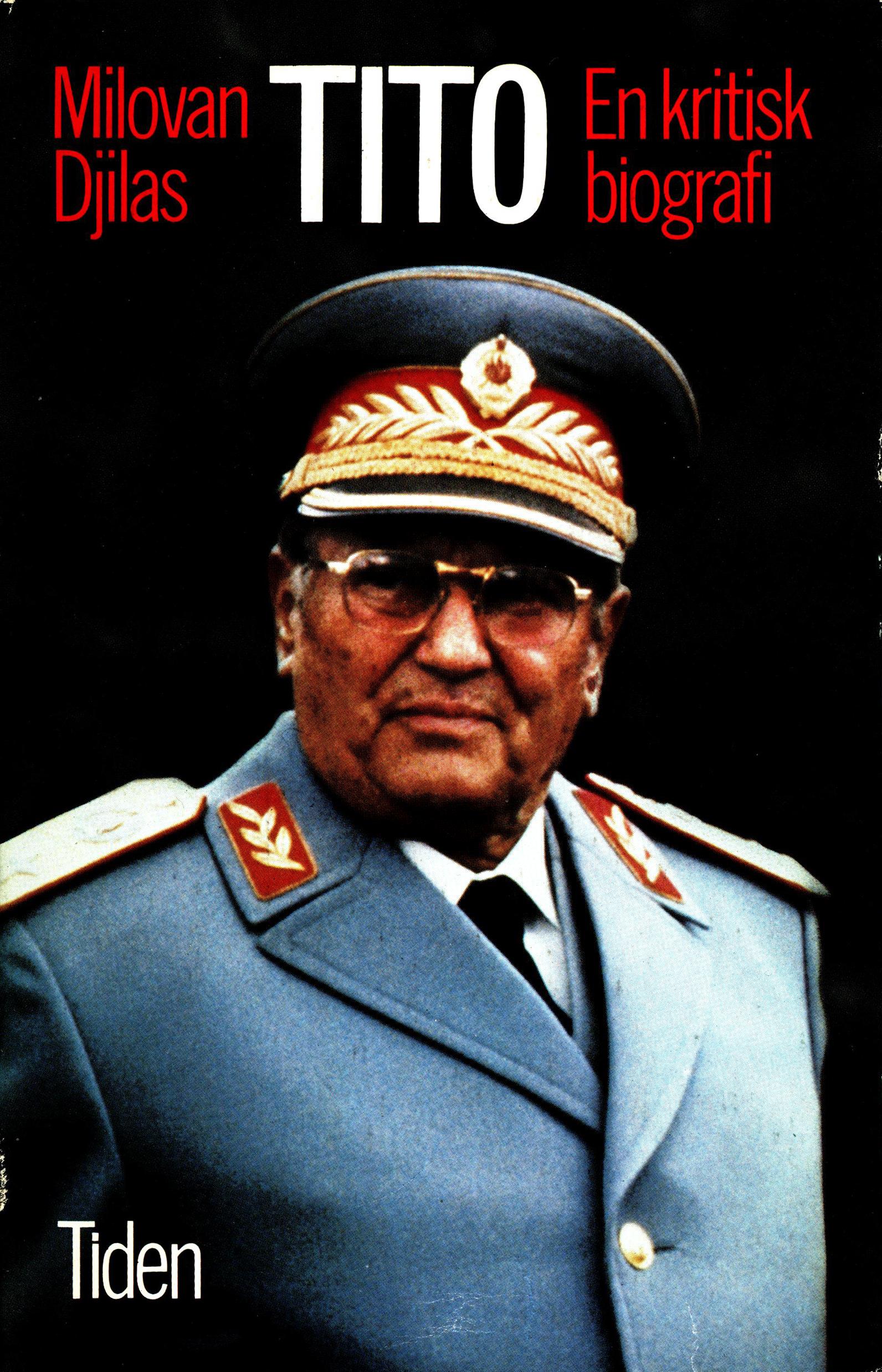 Milovan Djilas: Tito - En kritisk biografi