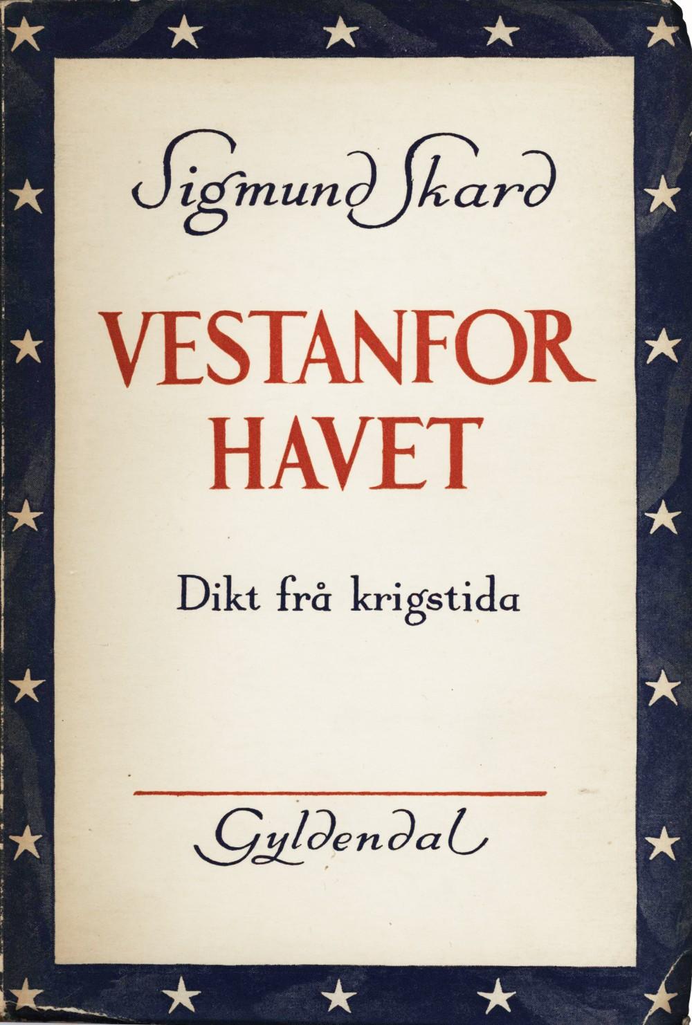 Sigmund Skard: Vestanfor havet - Dikt frå krigstida