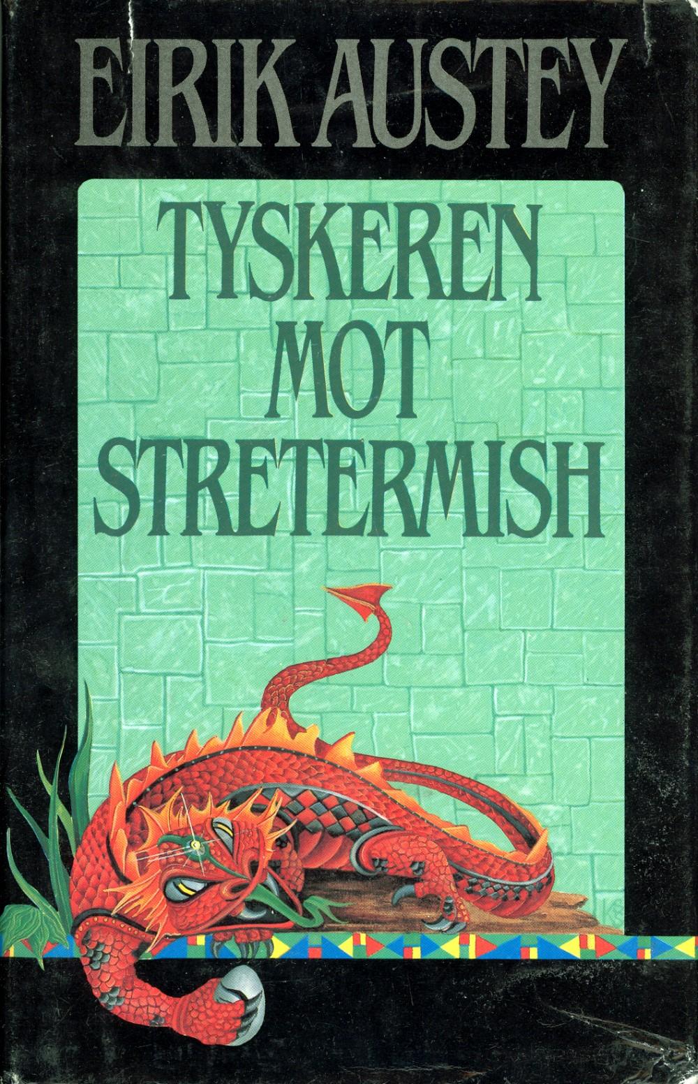 Eirik Austey: Tyskeren mot Stretermish - Ei fantastisk fortelling fra Kodonj