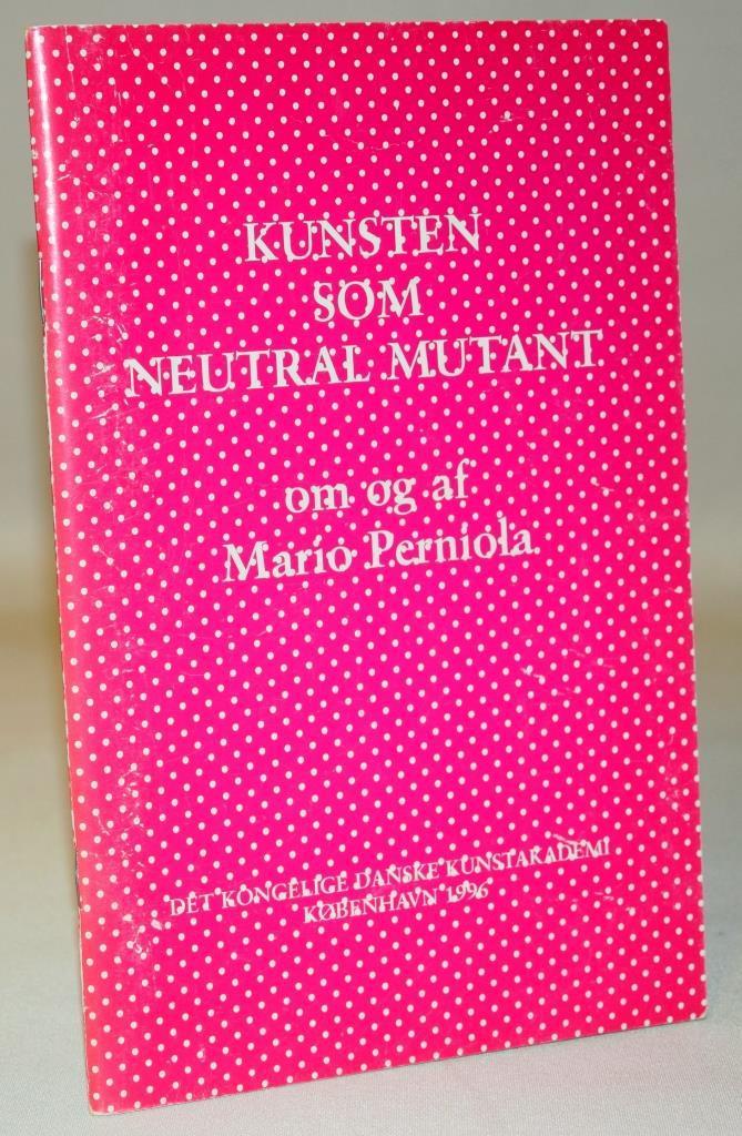 Juhl, Carsten. Mario Perniola: Kunsten som neutral mutant
