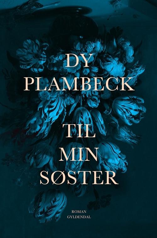 Plambeck, Dy. Til min søster