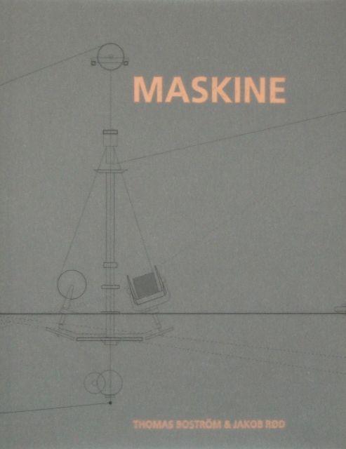 Boström, Thomas & Rød, Jakob. Maskine