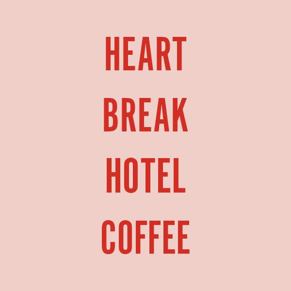 HEARTBREAK HOTEL COFFEE LTD