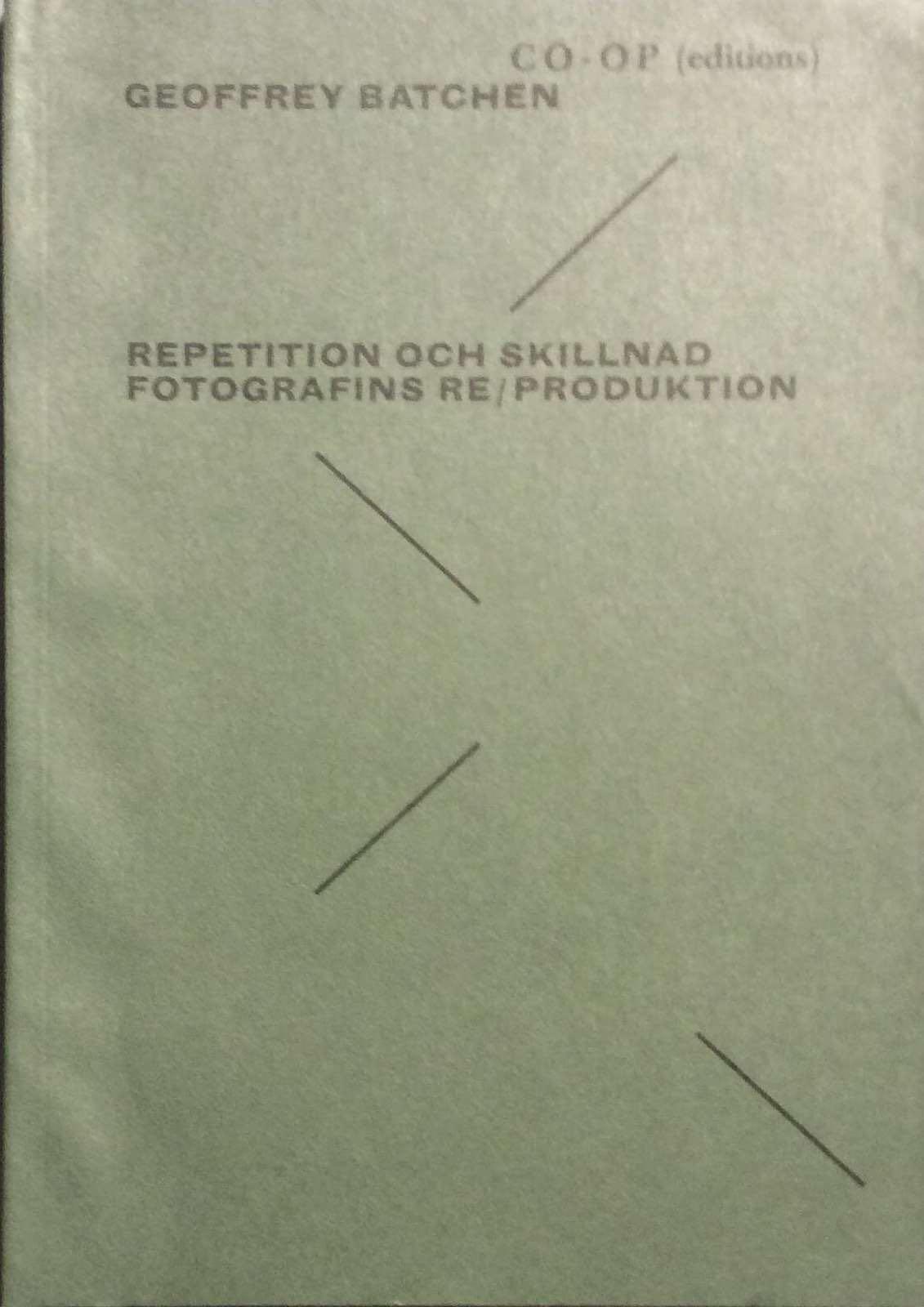 Batchen, Geoffrey. Repetition och skillnad