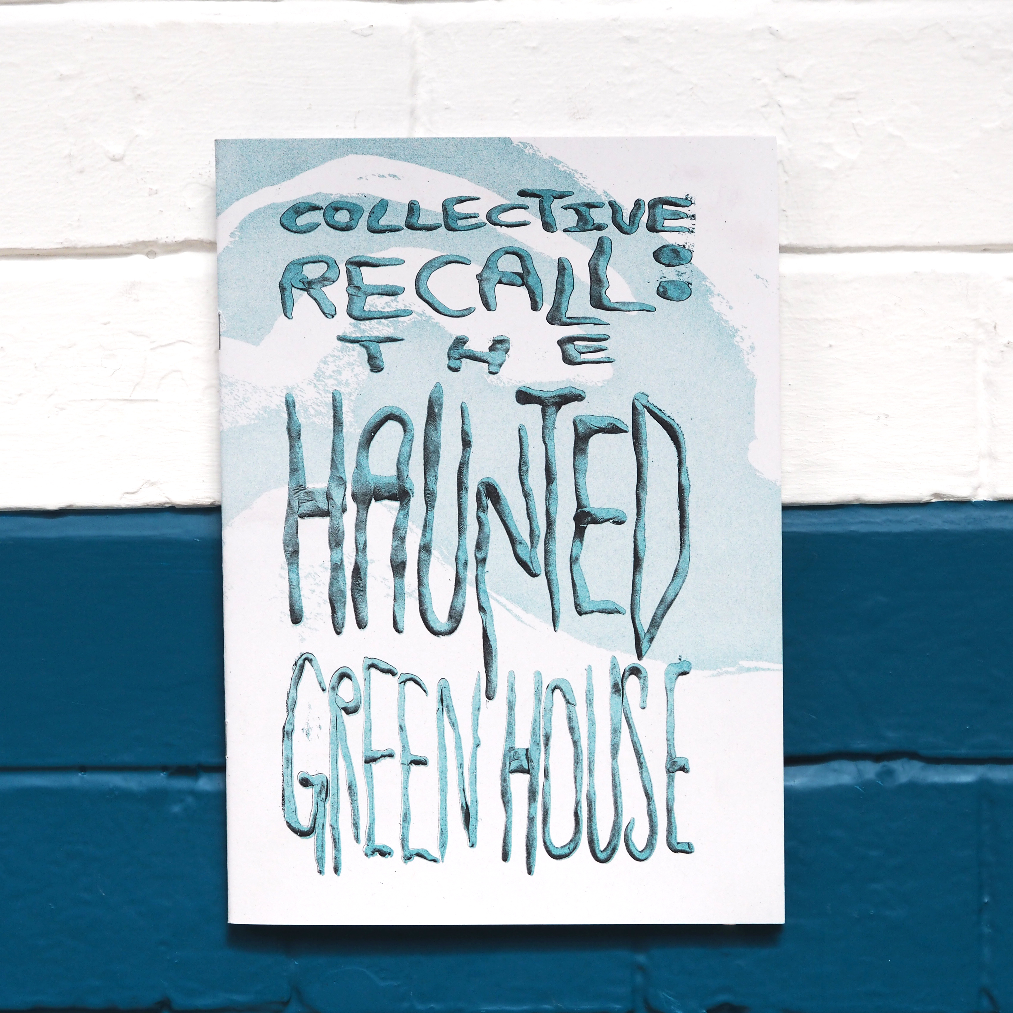 Collective Recall - The Haunted Greenhouse
