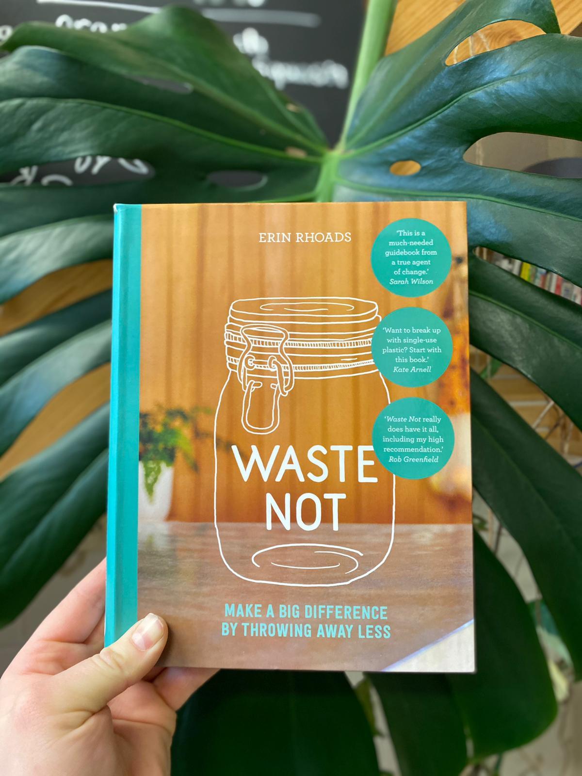 Waste Not | Erin Rhoads