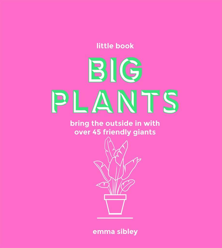 Little Book, Big Plants | Emma Sibley