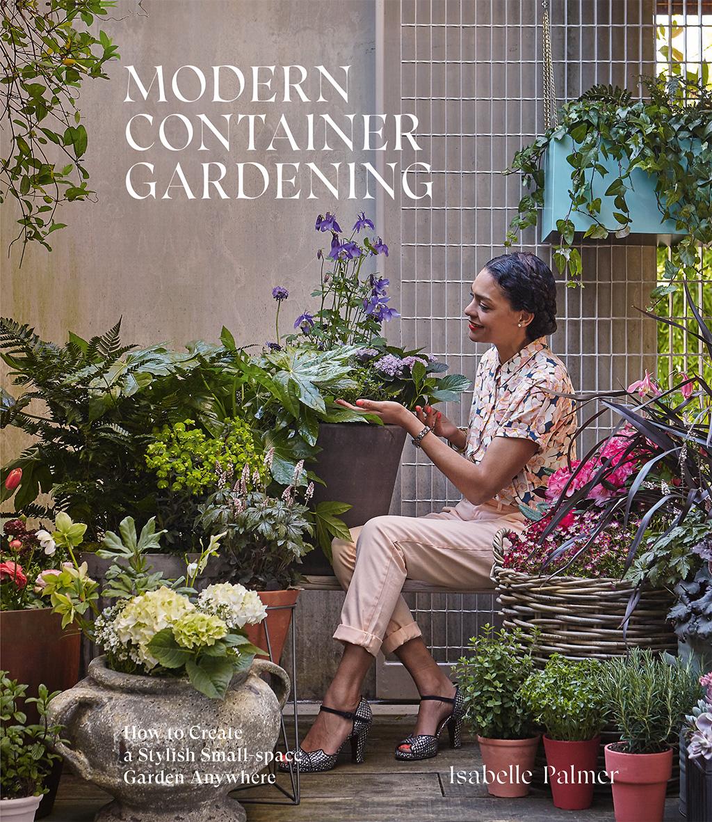 Modern Container Gardening   Isabelle Palmer