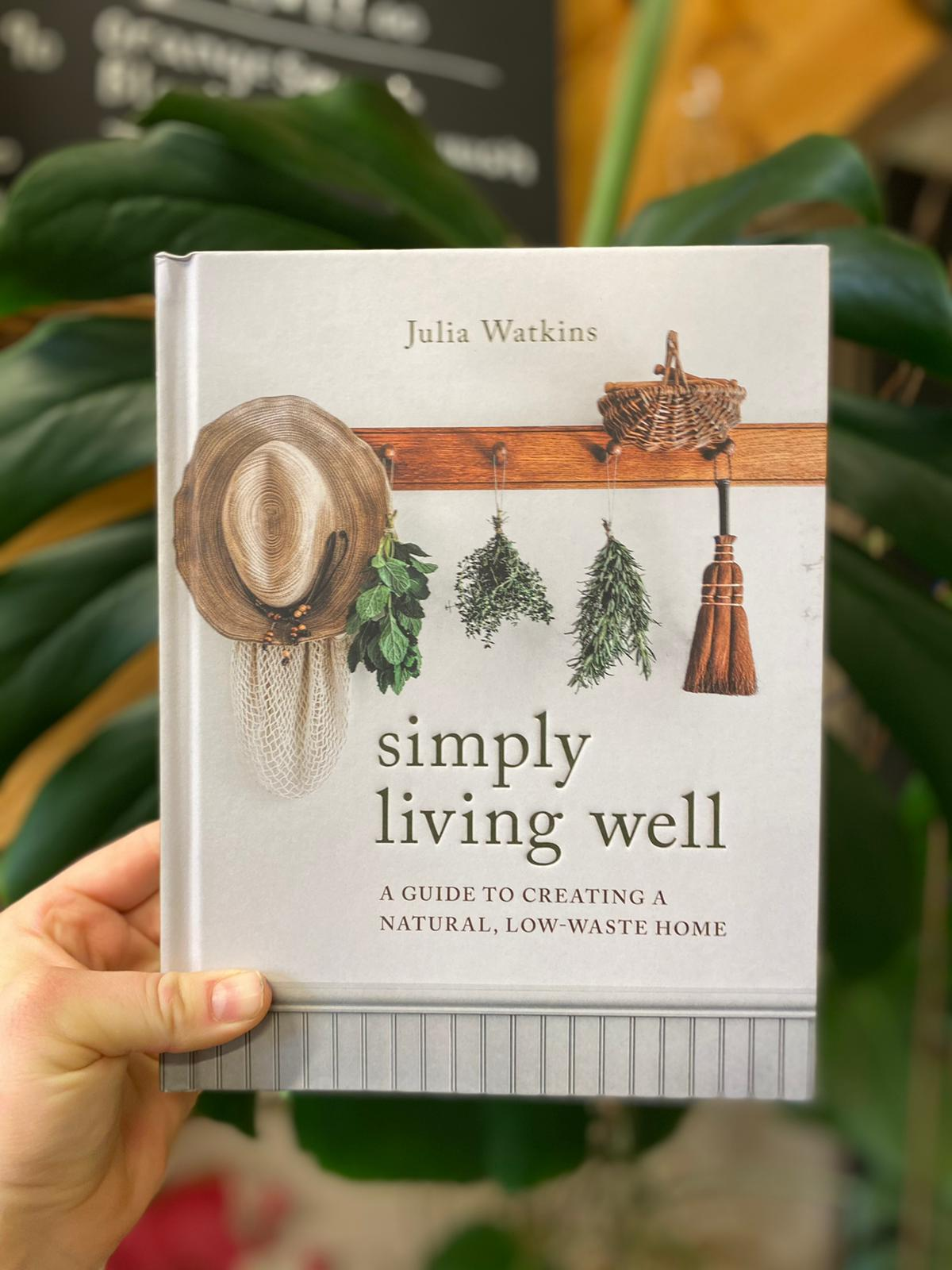 Simply Living Well | Julia Watkins