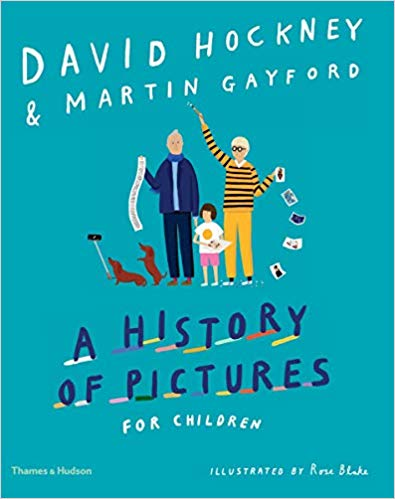 David Hockney & Martin Gayford A History of Pictures for Children