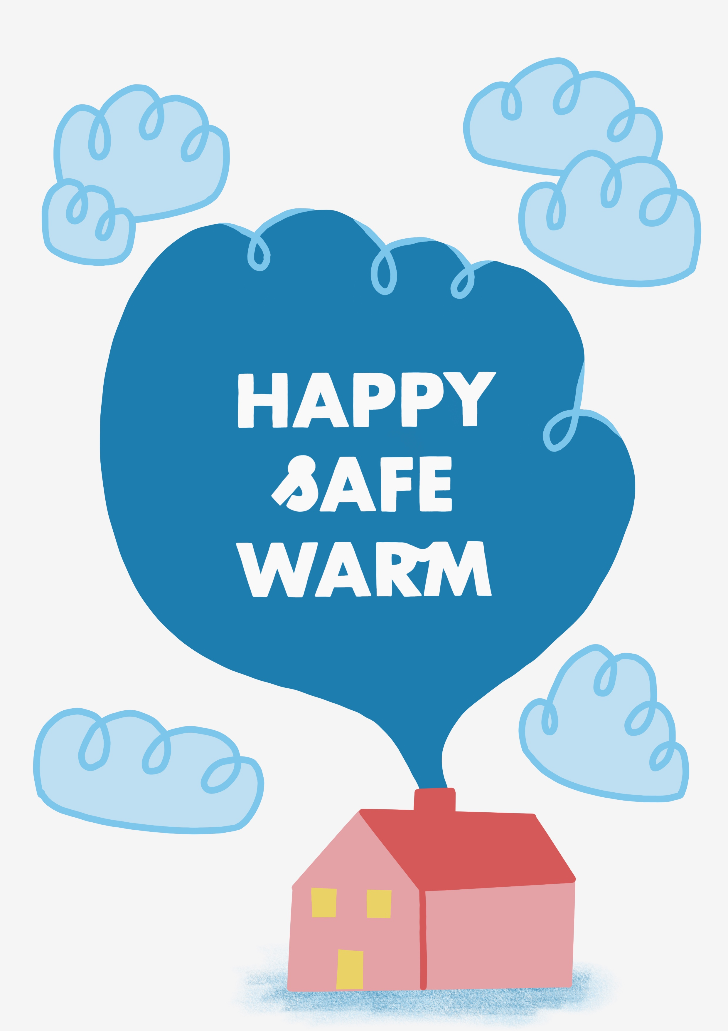 Happy Safe Warm A4 Print