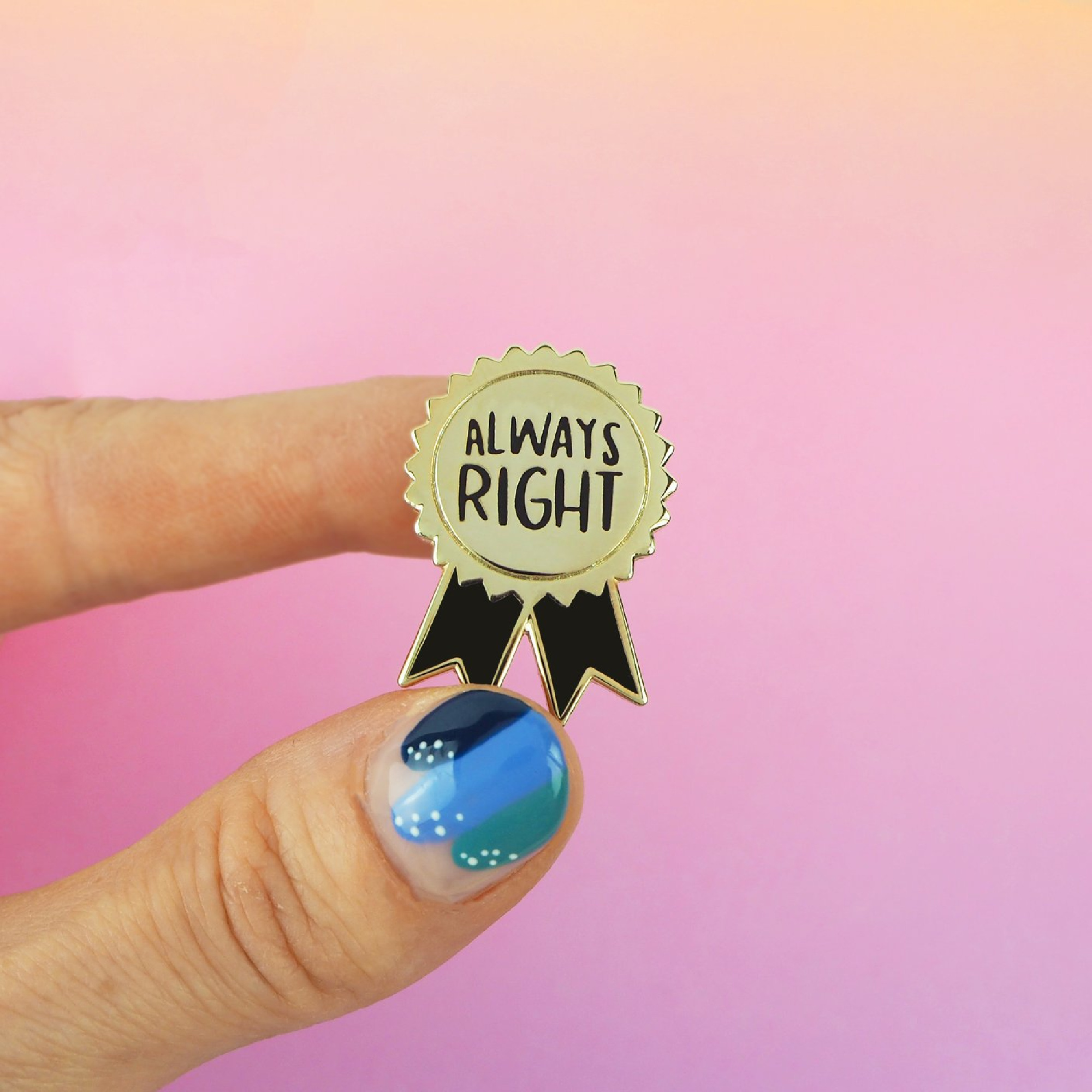 Always Right Enamel Pin