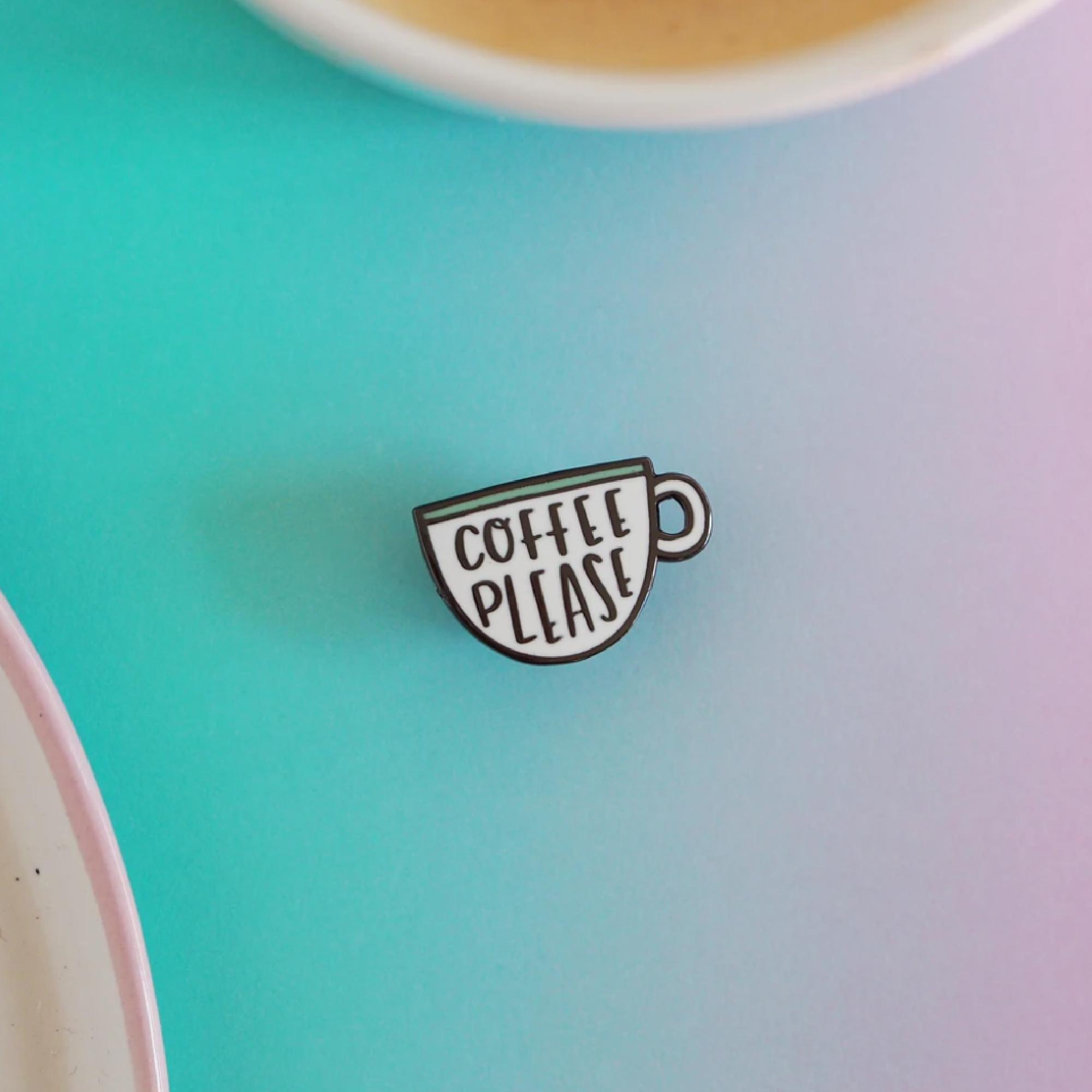 Coffee Please Enamel Pin