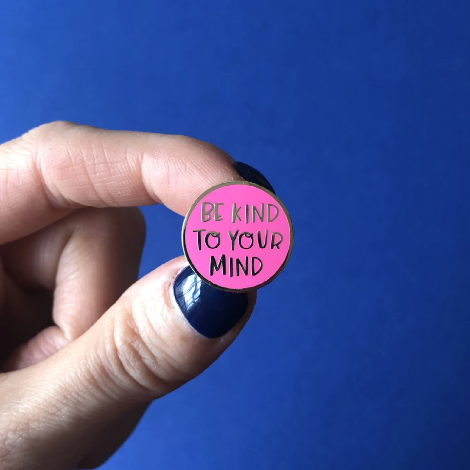 Be Kind to Your Mind Enamel Pin