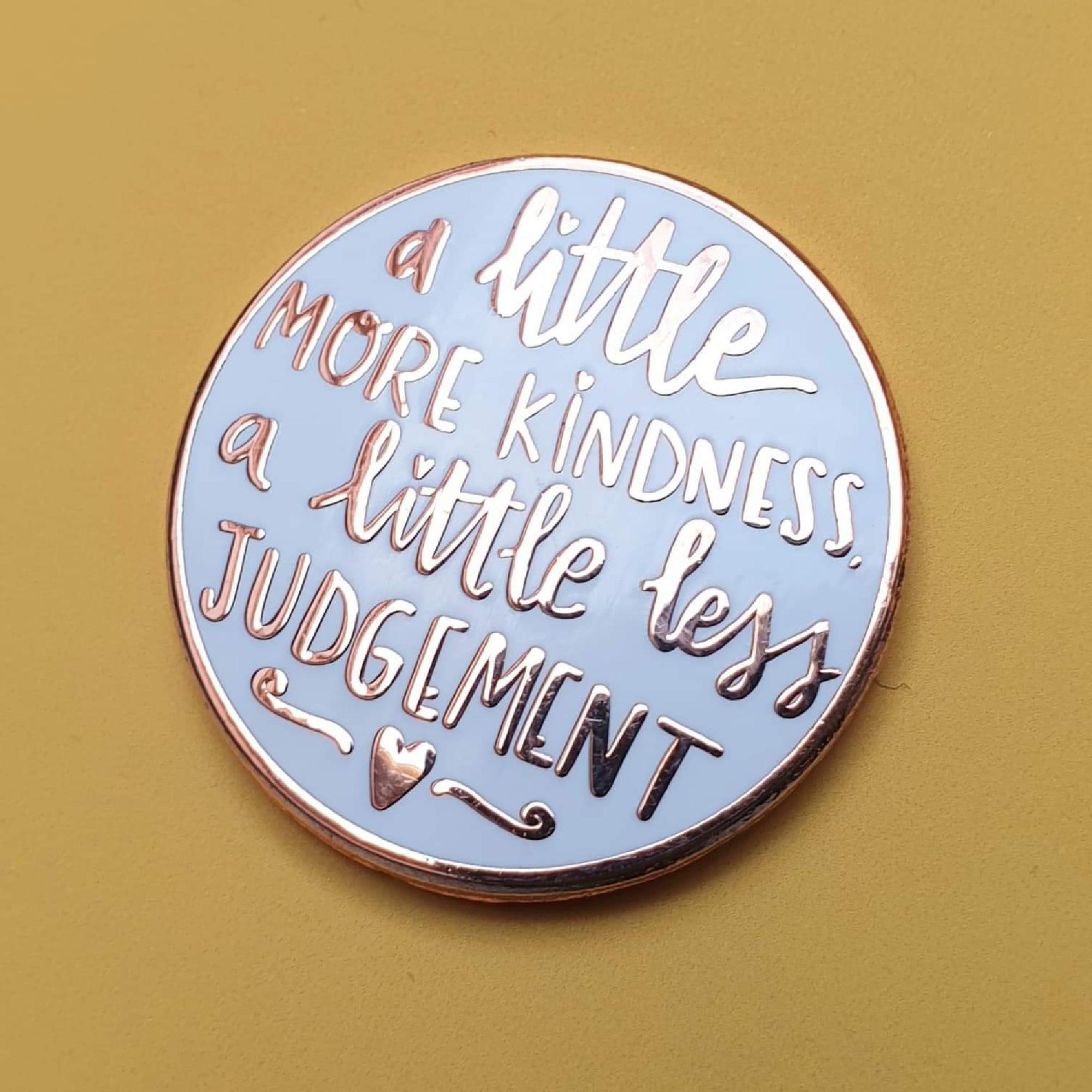 A Little More Kindness Enamel Pin