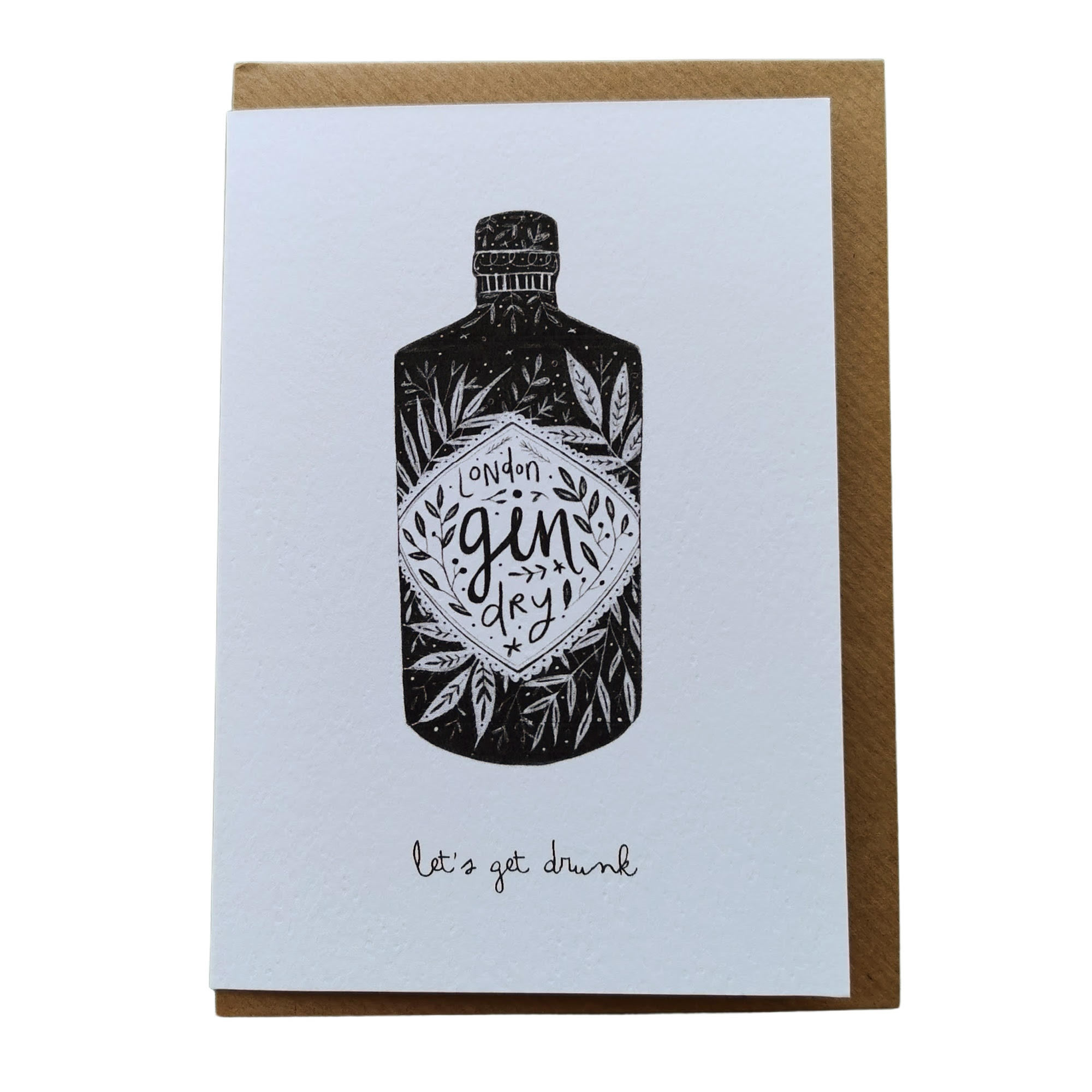 Gin, Lets Get Drunk Card by Juniper Press