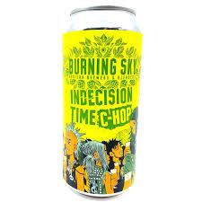 Burning Sky Indecision Time C-Hop