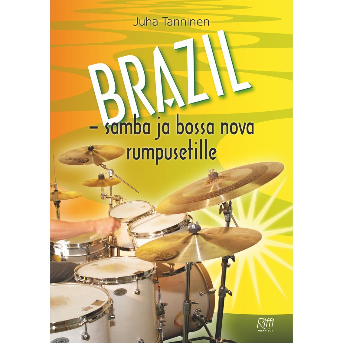 Juha Tanninen - BRAZIL - Samba ja Bossa Nova rumpusetille