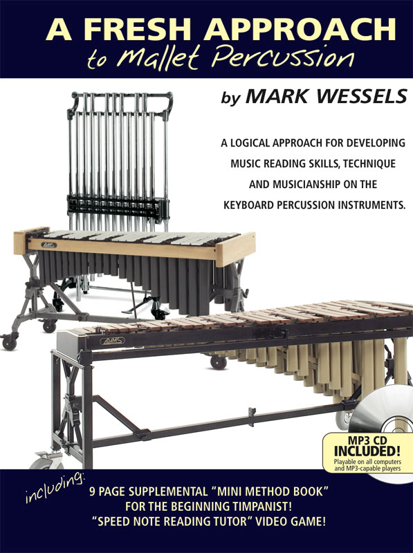 Wessels, Mark: A Fresh Approach to Mallet Percussion