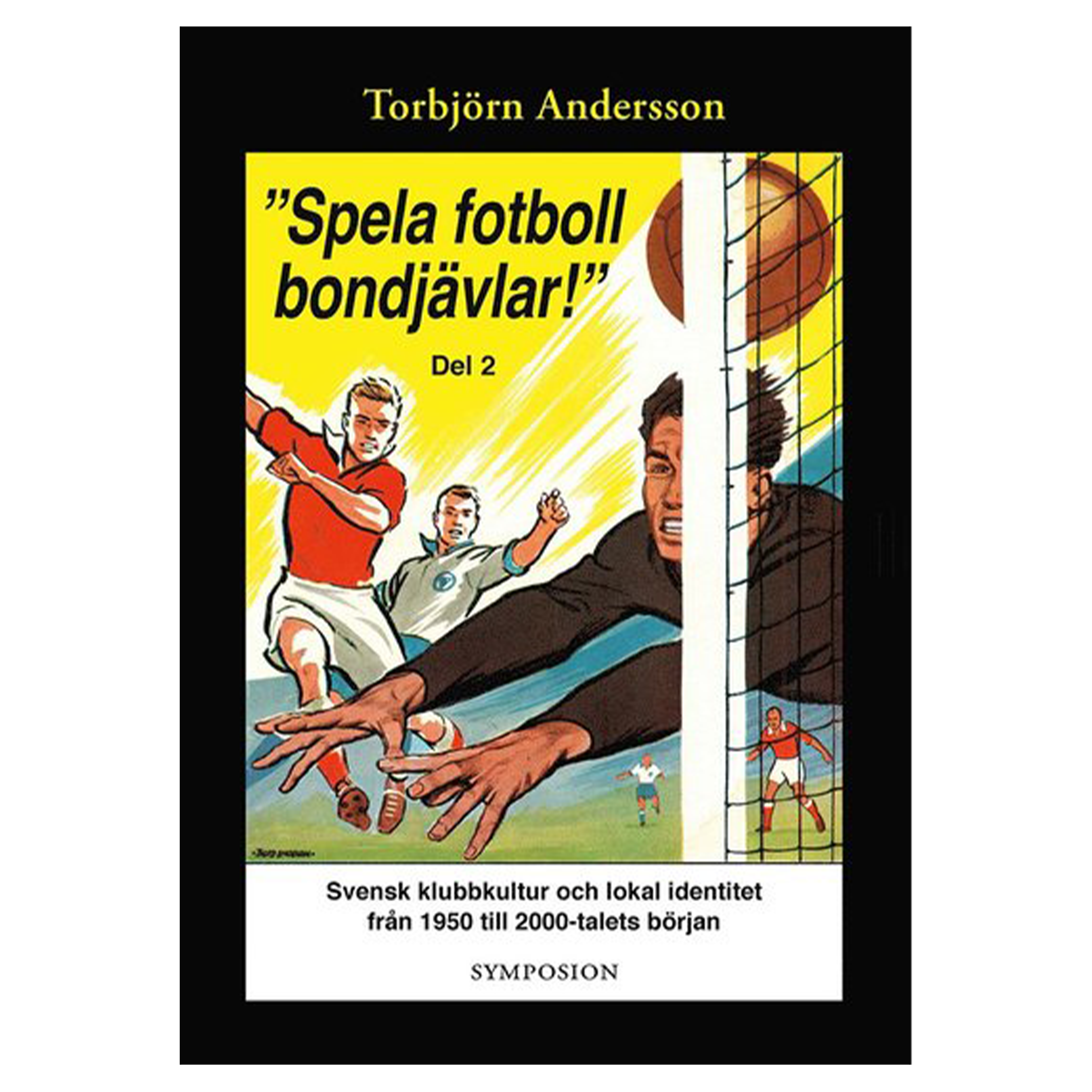 Bok - Spela Fotboll Bondjävlar Del 2