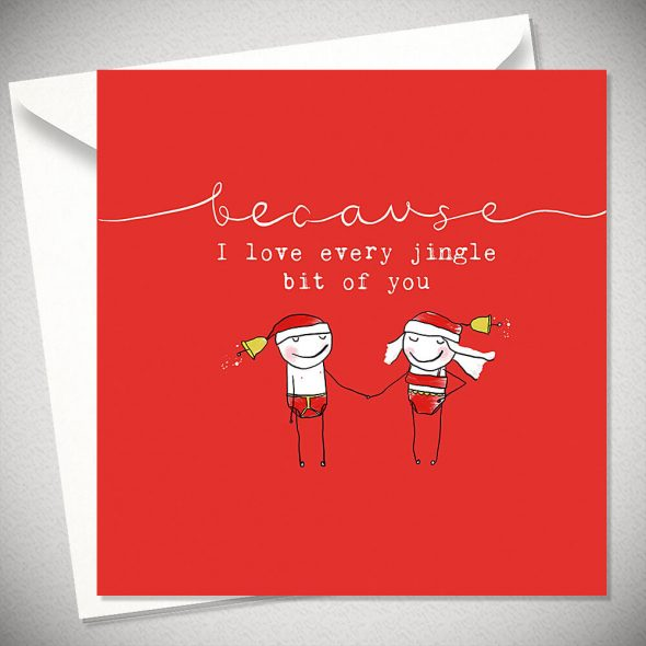 Because I love every jingle bit of you - Christmas