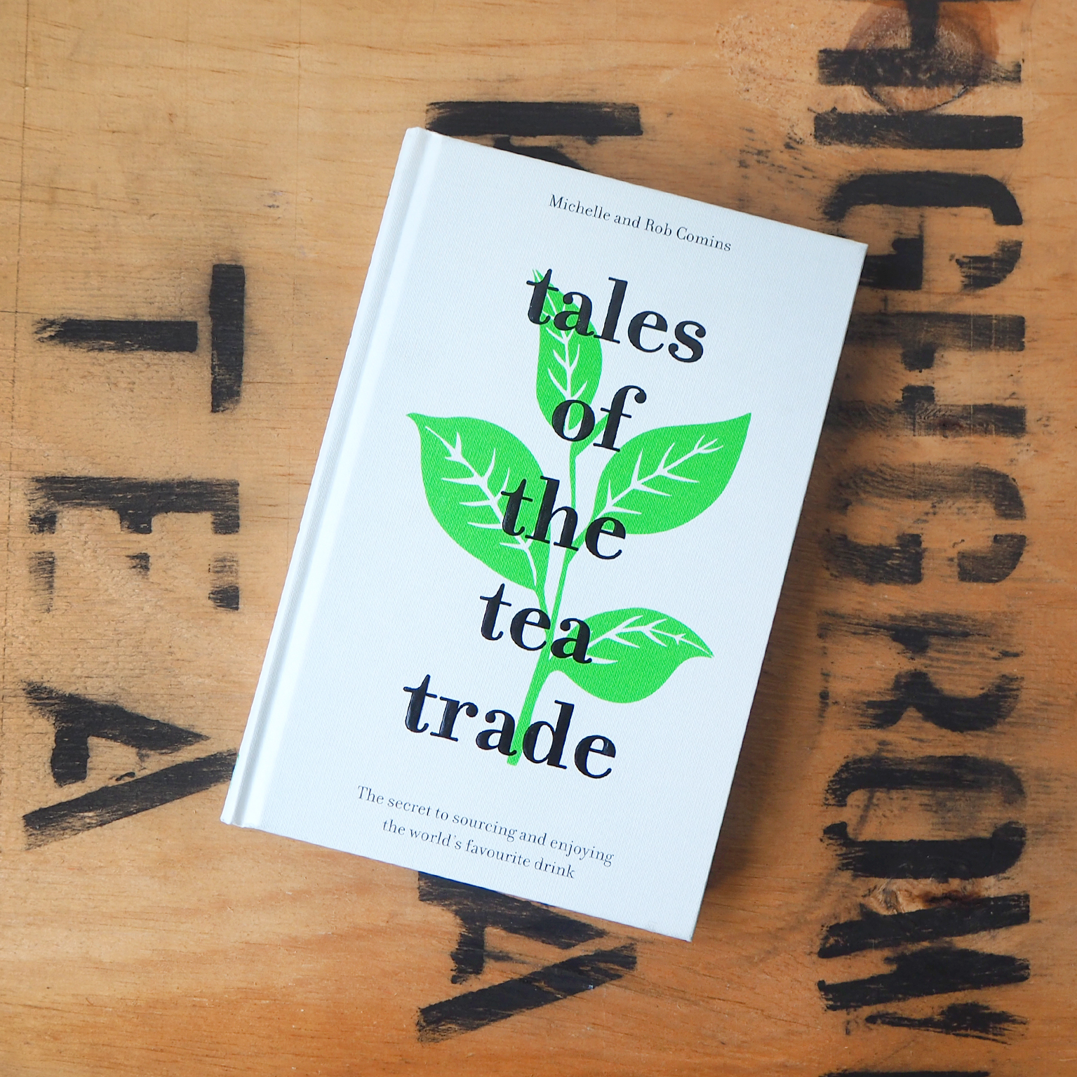 Tales of the Tea Trade By Michelle and Rob Comins