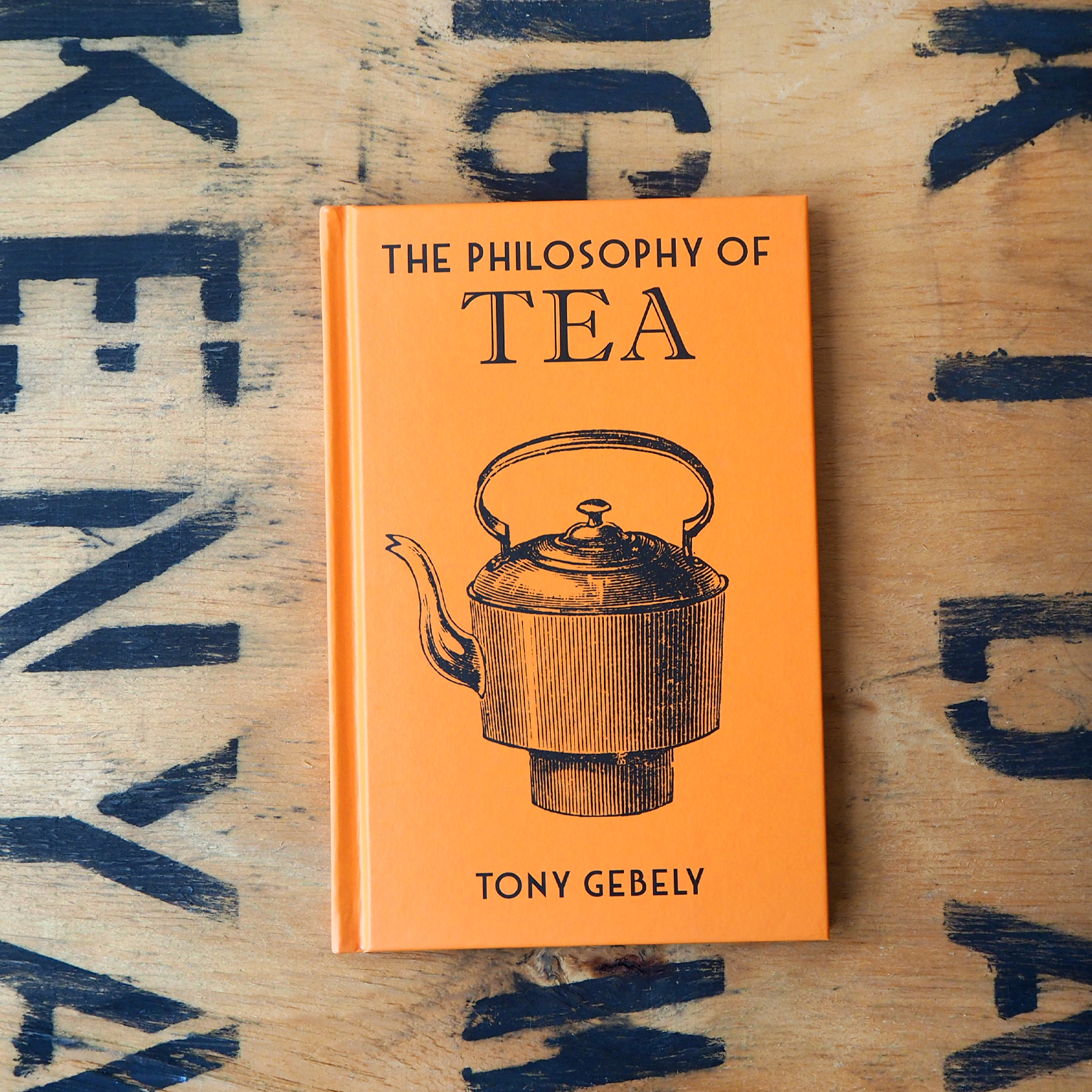 The Philosophy of Tea By Tony Gebely